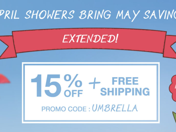 April Showers Bring May Savings – EXTENDED!