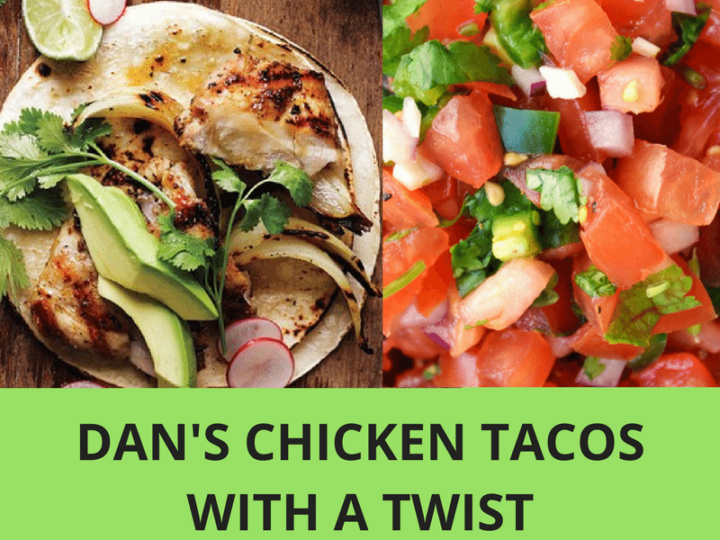 Dan's Chicken Tacos with a Twist