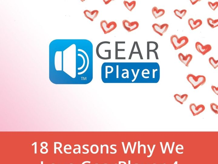 18 Reasons Why We Love GearPlayer 4