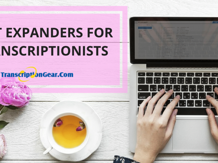 Text Expanders for Transcriptionists