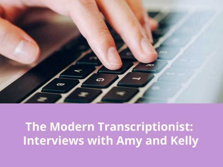 The Modern Transcriptionist: Interviews with Amy and Kelly