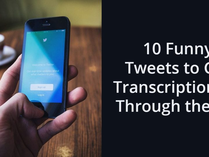 10 Funny Tweets to Get Transcriptionists Through the Day