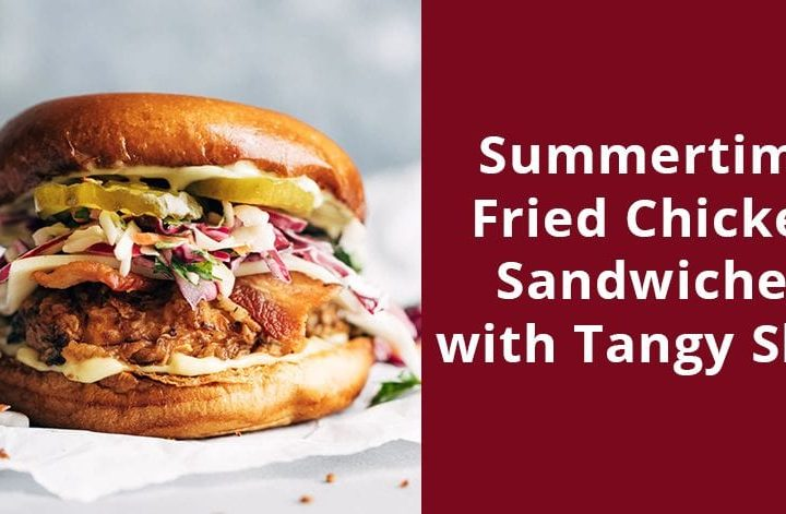 Summertime Fried Chicken Sandwiches with Tangy Slaw