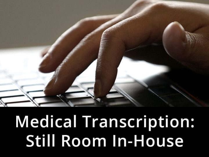 Medical Transcription: Still Room In-House