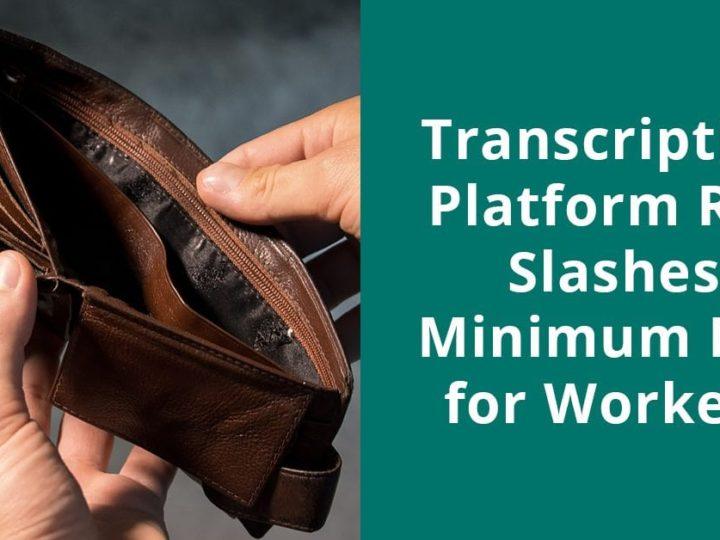 Transcription Platform Rev Slashes Minimum Pay for Workers